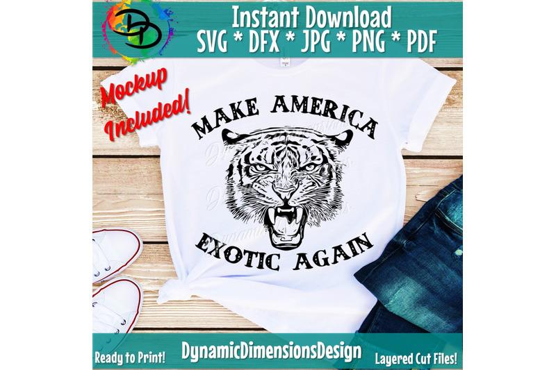 make-america-exotic-again-tiger-king-svg-tiger-svg-king-of-the-jungle-tiger-png-tiger-king-shirt-tiger-king-iron-on-png-jpg-svg