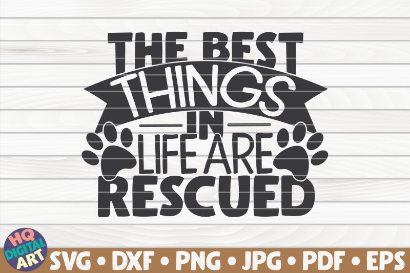 the-best-things-in-life-are-rescued-svg