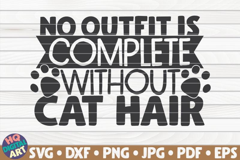 no-outfit-is-complete-without-cat-hair-svg