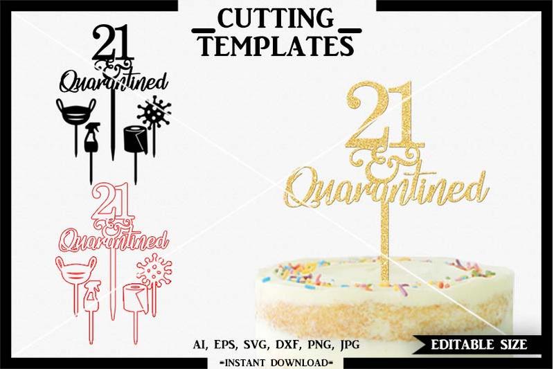 21th-birthday-cake-topper-quarantine-cricut-cameo-svg-png-dxf