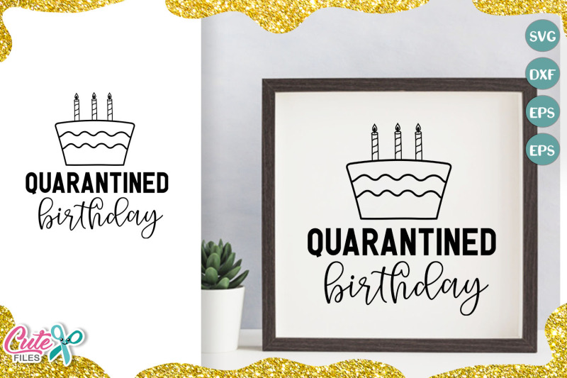 quarantined-birthday-svg-cut-file