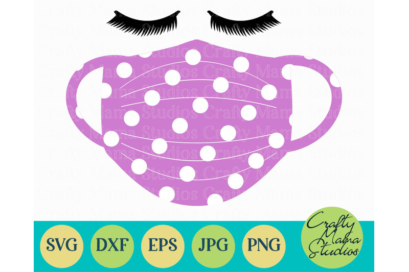 Face Mask Svg Quarantine Svg Face Mask With Eyelashes By Crafty