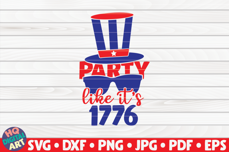 party-like-it-039-s-1776-svg-4th-of-july-quote
