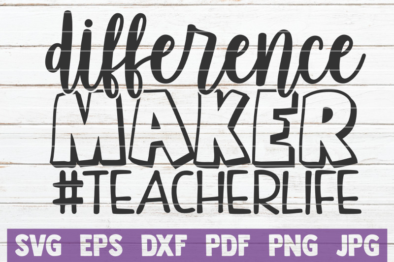 difference-maker-teacherlife-svg-cut-file