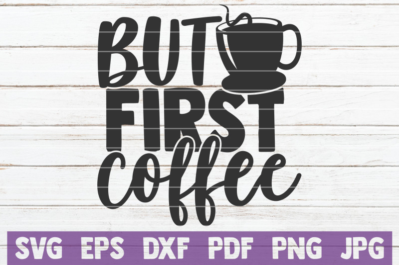 but-first-coffee-svg-cut-file