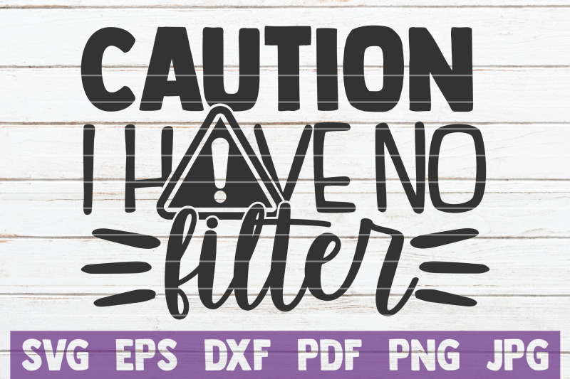 caution-i-have-no-filter-svg-cut-file