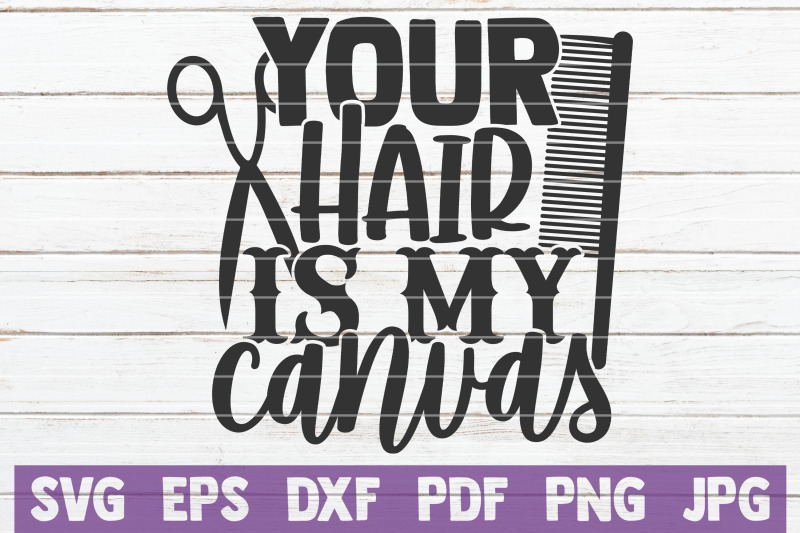 your-hair-is-my-canvas-svg-cut-file