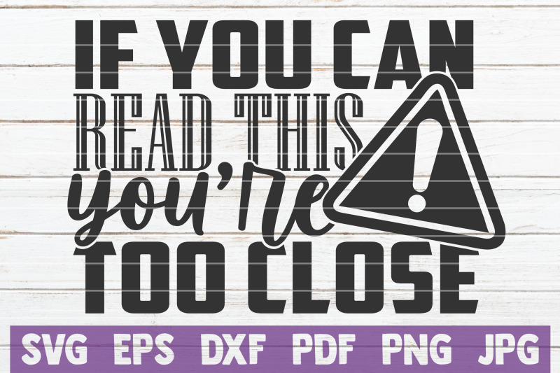 if-you-can-read-this-you-039-re-too-close-svg-cut-file