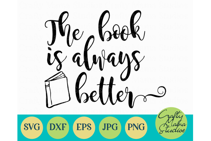 the-book-is-always-better-svg-read-more-books-i-like-books