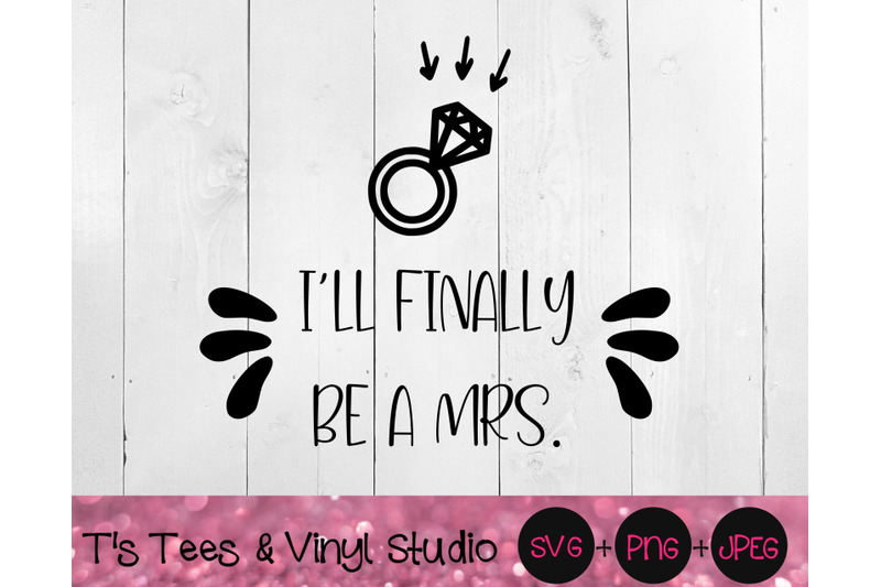i-039-ll-finally-be-a-mrs-svg-diamond-ring-svg-engaged-svg-engagement-s