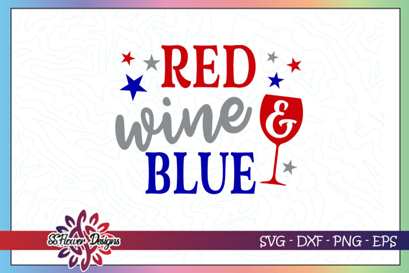 red-wine-and-blue-svg-4th-of-july