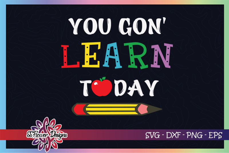you-gon-039-learn-today-svg-back-to-school-svg