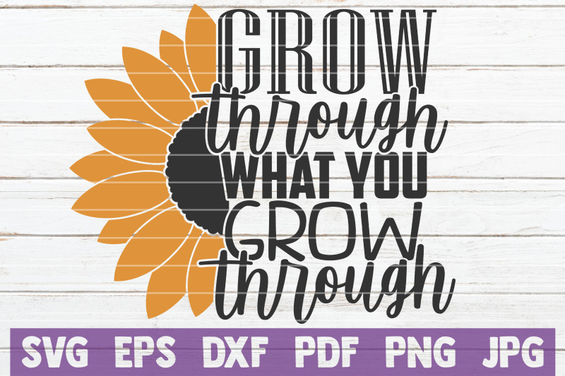 grow-through-what-you-grow-through-svg-cut-file