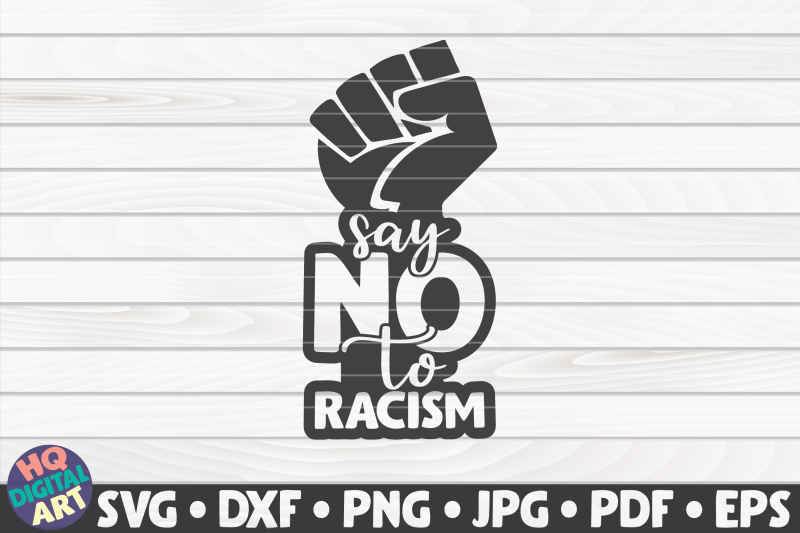 say-no-to-racism-svg-blm-quote