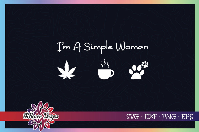 i-039-m-a-simple-woman-svg-weed-svg-coffee-svg-dog-svg-cat-svg