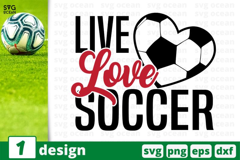 1-live-love-soccer-nbsp-soccer-quote-cricut-svg