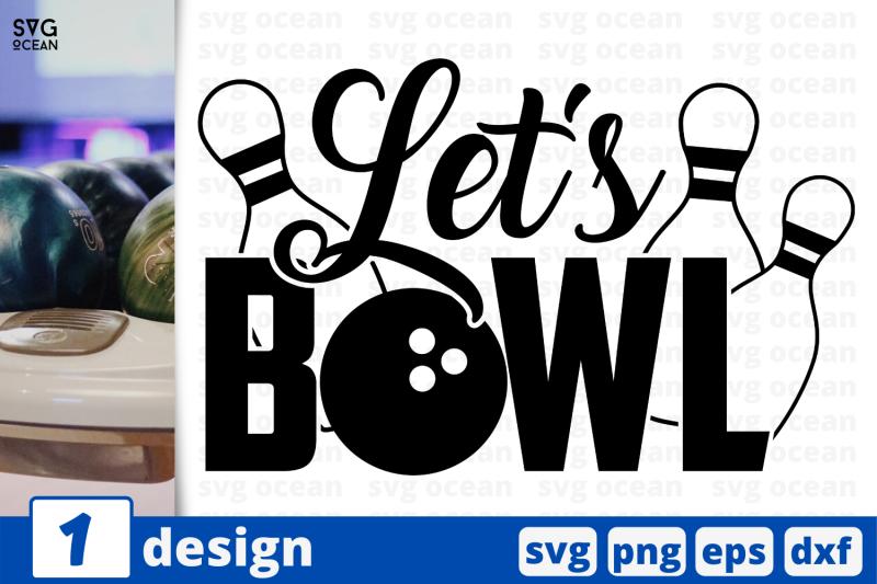 1-let-039-s-bowl-sport-nbsp-quotes-cricut-svg