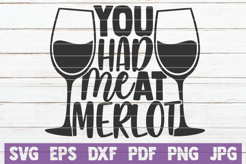 you-had-me-at-merlot-svg-cut-file