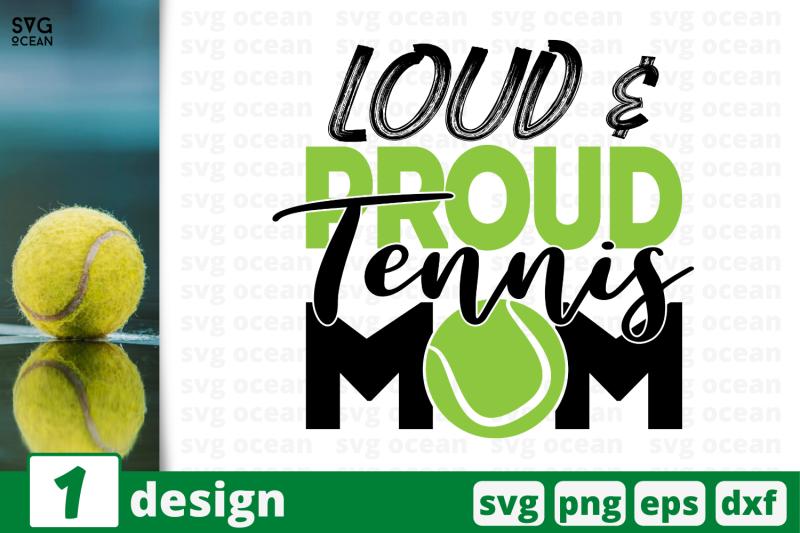 1-nbsp-loud-proud-nbsp-tennis-mom-sport-nbsp-quotes-cricut-svg