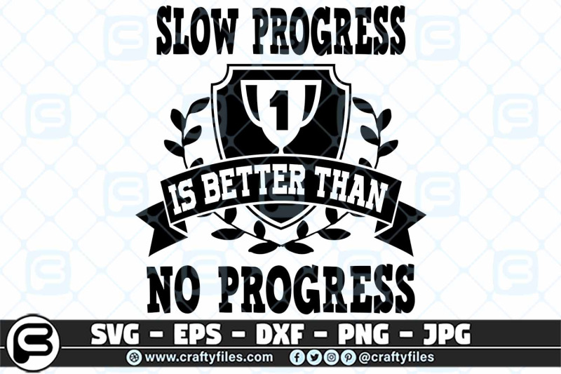 slow-progress-is-better-than-no-progress-svg-cut-files-for-cricut-and