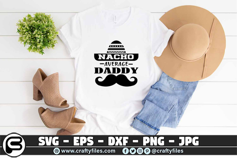 nacho-average-daddy-svg-cut-file