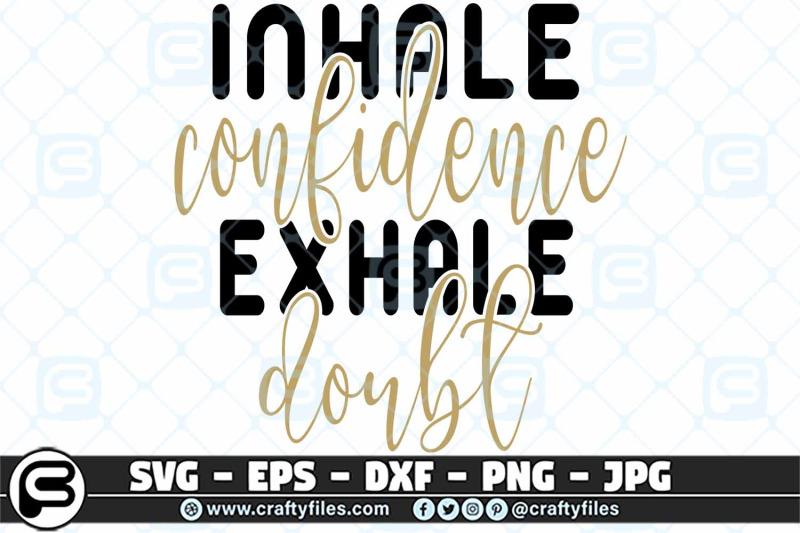 inhale-confedence-exhaute-doubt-svg-cut-file