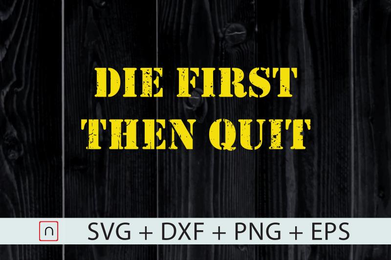 military-die-first-then-quit-veteran