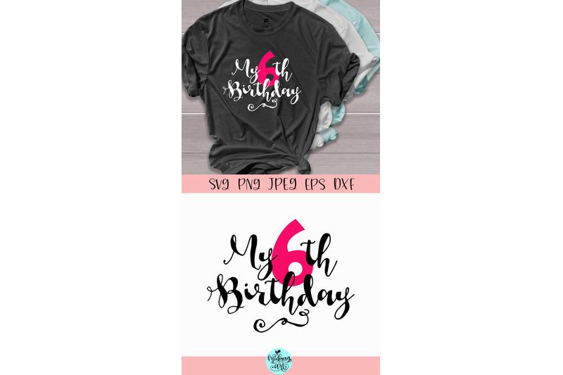 my-6th-birthday-svg-birthday-svg