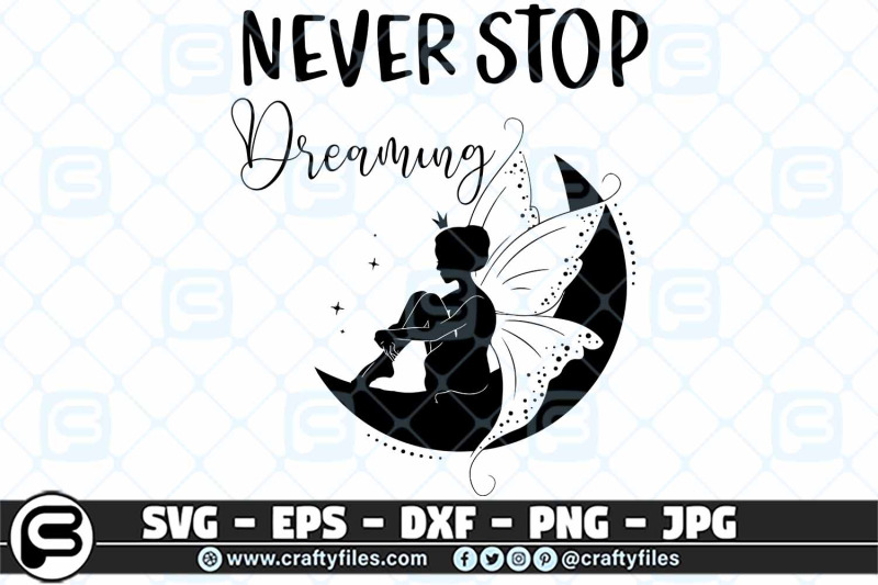 never-stop-dreaming-fairy-svg-quotes-svg-motivation-svg