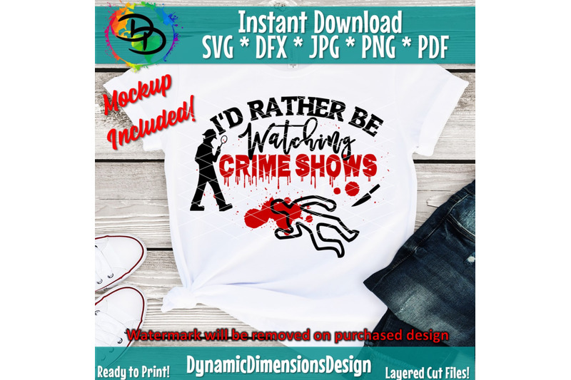 i-039-d-rather-be-watching-crime-shows-svg-dxf-png-file-for-cutting-machin