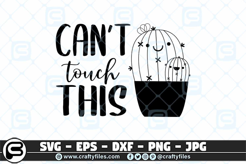 can-039-t-touch-this-cactus-plants-svg-cut-files-for-cricut-cactus-svg