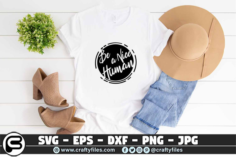 be-a-nice-human-svg-cut-files-quotes-svg-kindless-svg