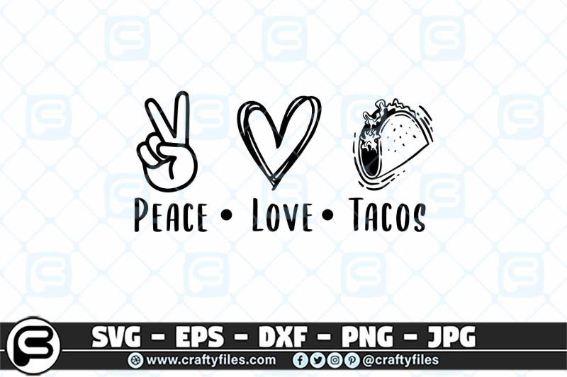peace-love-tacos-svg-food-svg-peace-svg-love-svg