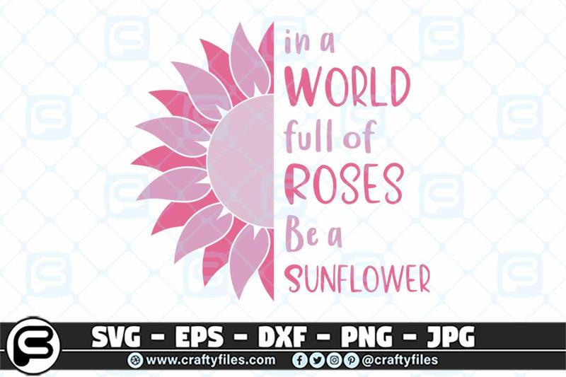 sunflower-in-a-world-full-of-roses-be-a-sunflower-svg