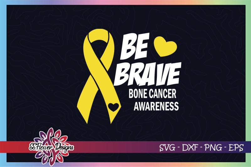 be-brave-bone-cancer-awareness-svg-be-brave-svg-bone-cancer-svg