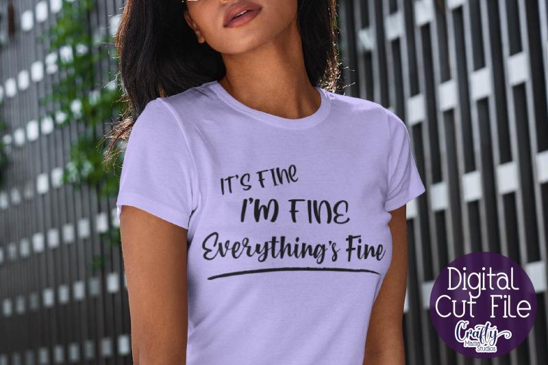 it-039-s-fine-i-039-m-fine-everything-039-s-fine-svg-funny-cut-file