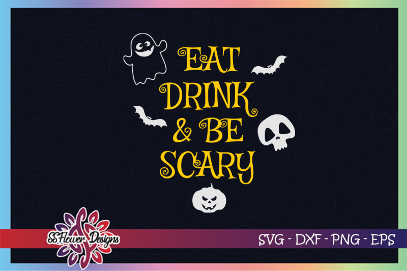 eat-drink-and-be-scary-svg-baby-ghost-svg-bat-svg-pumpkin-svg