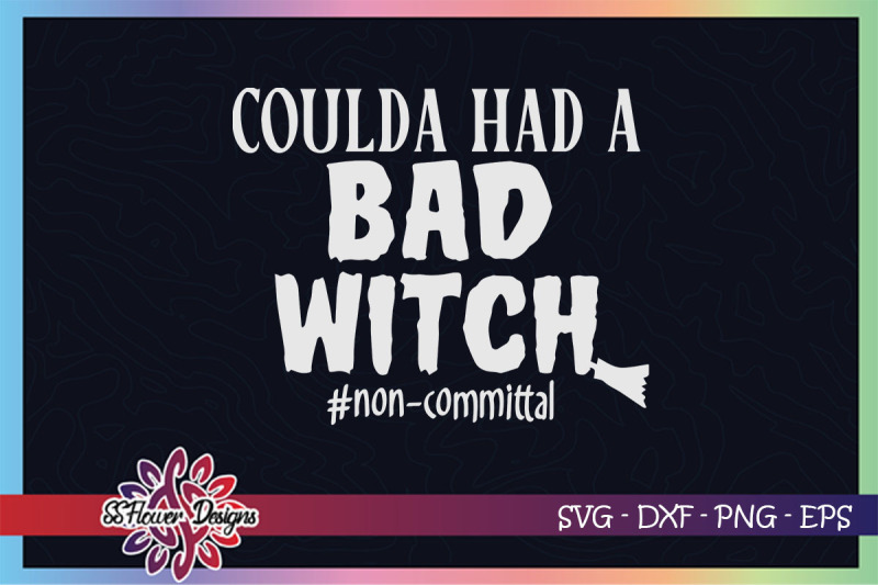 coulda-had-a-bad-witch-svg-funny-halloween-svg-hocus-witch-svg