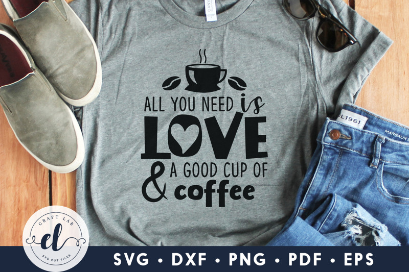 all-you-need-is-love-amp-a-good-cup-of-coffee-coffee-svg-nbsp