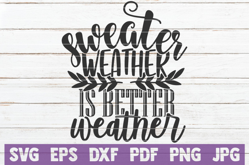 sweater-weather-is-better-weather-svg-cut-file