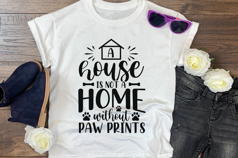 a-house-is-not-a-home-without-paw-prints-dog-svg-cut-file