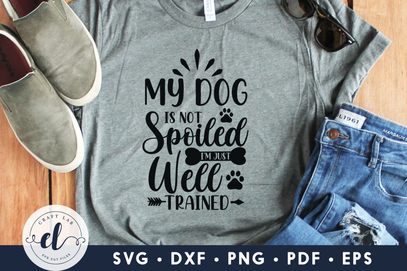 my-dog-is-not-spoiled-i-039-m-just-well-trained-dog-svg-nbsp