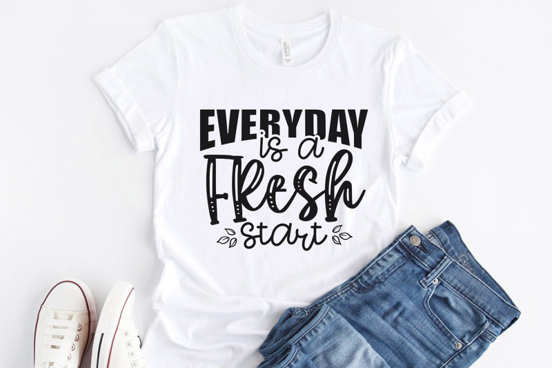 everyday-is-a-fresh-start-inspirational-svg-dxf-eps-png-pdf