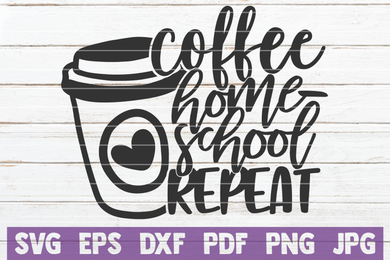 coffee-home-school-repeat-svg-cut-file