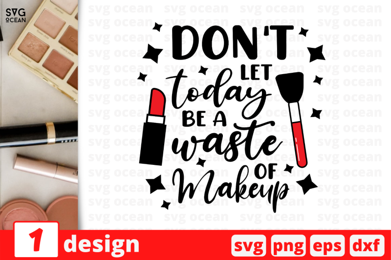 don-039-t-let-today-a-waste-of-makeup-nbsp-makeup-quote