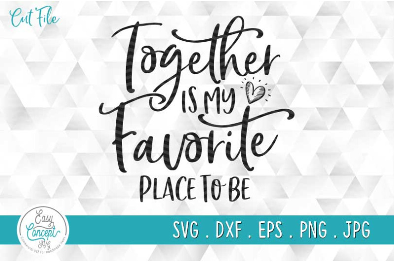 together-is-my-favorite-place-to-be-svg