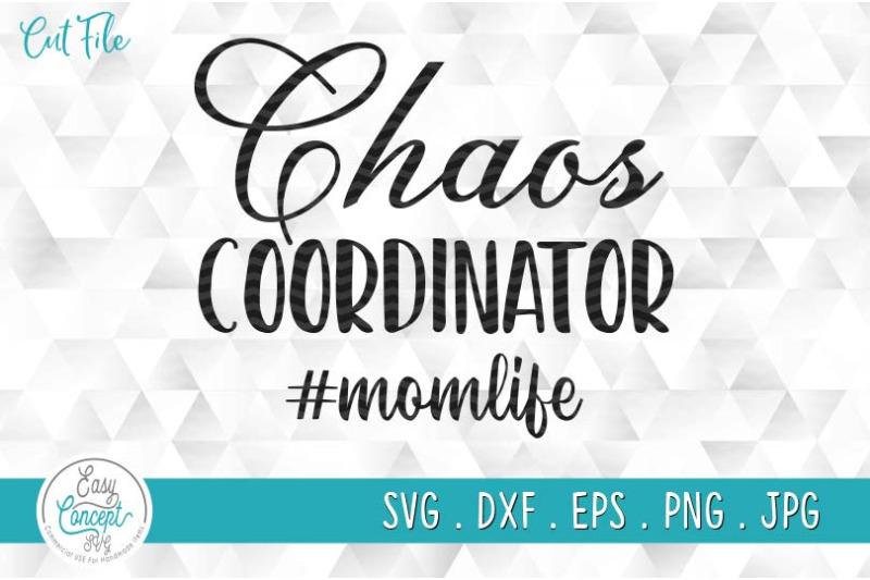 chaos-coordinator-svg-nbsp-mom-life-shirt