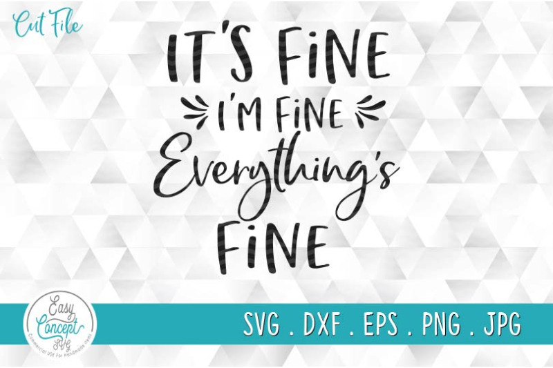 it-039-s-fine-i-039-m-fine-everything-is-fine