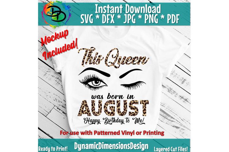 august-girl-svg-this-queen-august-birthday-bday-svg-lips-women-born-in-august-svg-tshirt-design-leopard-svg-sublimation-cricut-svg