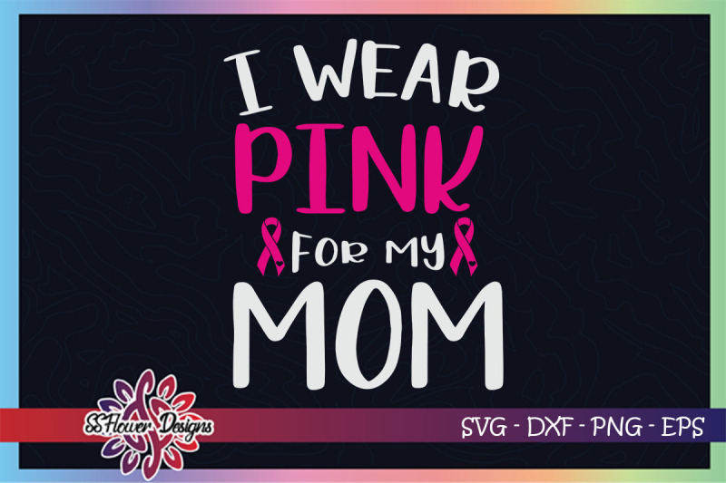 i-wear-pink-for-my-mom-breast-cancer